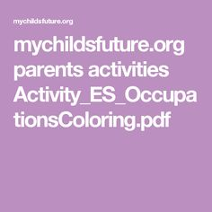 mychildsfuture.org parents activities Activity_ES_OccupationsColoring.pdf