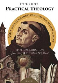 Practical Theology  Saint Thomas Aquinas has been admired throughout the ages for his philosophical brilliance and his theological sanity, but author and professor Peter Kreeft thinks the practical spiritual wisdom of Aquinas is just as amazing.    In this boo...