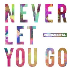 """Never Let You Go"" by Rudimental - http://letsloop.com/new-music #Music"