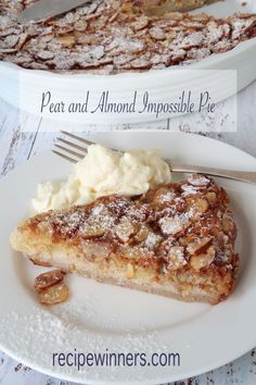 Pear and Almond Impossible Pie - This impossible pie is a fabulous pantry standby dessert that only takes minutes to make. Pear Recipes, Sweet Recipes, Baking Recipes, Cake Recipes, Dessert Recipes, Dutch Recipes, Pear And Almond Cake, Almond Cakes, Easy To Make Desserts
