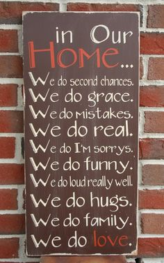 Family Rules - WANT this http://www.etsy.com/listing/53792188/in-our-home-whimsical-family-rules-sign