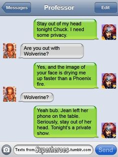 Texts from superheroes. Logan wants a date with Jean, sans the Professor.