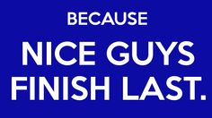 """Obsolete Business Proverbs #4 – """"Nice Guys Finish Last"""""""