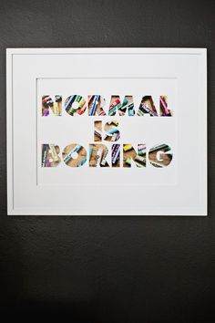 DIY 'Normal Is Boring' Custon Mat Board From: A Beautiful Mess