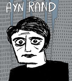 Why Ayn Rand is still relevant (and dangerous) Hers is the spirit of the age: the age of selfishness. An age of greed, financial crime, and indifference to the poor, sick, and disabled.
