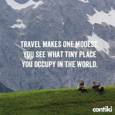 Travel Quotes I wish more people would travel the world so that they can see that they live in a little box and there is SO much more...