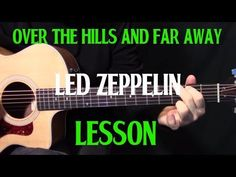 """An acoustic guitar lesson on how to play """"Over the Hills and Far Away"""" by Led Zeppelin.From Wikipedia:""""Over the Hills and Far Away"""" is the third track from English rock band Led Zeppelin's 1973 album Houses of the Holy. Jimmy Page and Robert Plant orig Acoustic Guitar Lessons, Guitar Tips, Guitar Songs, Guitar Chords, Acoustic Guitars, Guitar Classes, Led Zeppelin, Bass Guitars For Sale, Guitars"""