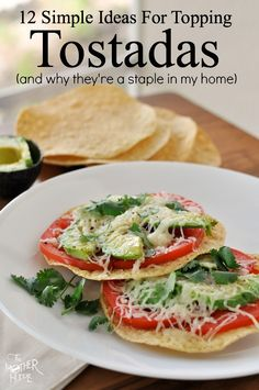 12 Simple Ideas For Topping Tostadas – Coming in at less than 50 calories, and the fact that kids will eat anything you put on them, makes tostadas a staple you should always have on hand!