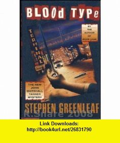 Blood Type The New John Marshall Tanner Mystery (9780688112684) Stephen Greenleaf , ISBN-10: 0688112684  , ISBN-13: 978-0688112684 ,  , tutorials , pdf , ebook , torrent , downloads , rapidshare , filesonic , hotfile , megaupload , fileserve
