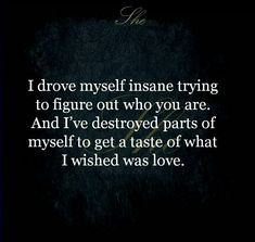 I wished it was love but it was the farthest thing from it. Truth is he doesn't love anyone other than himself. Hurt Quotes, Sad Quotes, Quotes To Live By, Love Quotes, Inspirational Quotes, My Heart Hurts Quotes, Just In Case, Just For You, Thing 1
