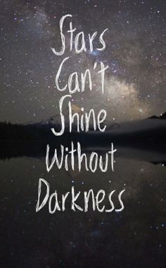 Stars can not shine...