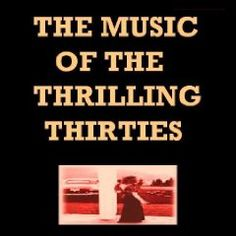 The Music of the Thrilling Thirties