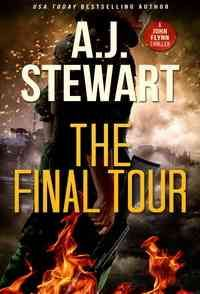 The Final Tour (John Flynn Thrillers Book 01) by A.J. Stewart book buy,discussions,reviews