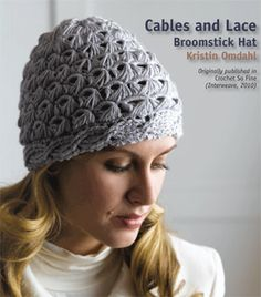 A beautiful example of broomstick crochet by Kristin Omdahl. Cables & Lace Broomstick Hat, As Seen on Knitting Daily Episode 611 One Skein Crochet, Interweave Crochet, Crochet Cap, Crochet Beanie, Knitted Hats, Crochet Gratis, Free Crochet, Broomstick Lace Crochet, Knitting Daily