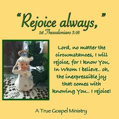 Scripture For Today, Scripture Quotes, Bible Scriptures, 1 Thessalonians 5 16, Walk In The Spirit, Rejoice Always, You Are Blessed, Daily Prayer, Christian Quotes