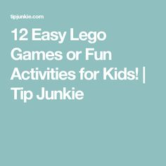 12 Easy Lego Games or Fun Activities for Kids! | Tip Junkie