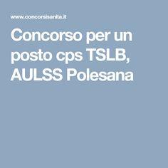 Concorso per un posto cps TSLB, AULSS Polesana