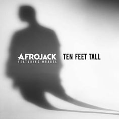 Found Ten Feet Tall by Afrojack & Wrabel with Shazam, have a listen: http://www.shazam.com/discover/track/106199768