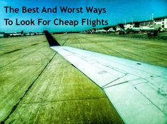 Tips for finding good prices on flights.