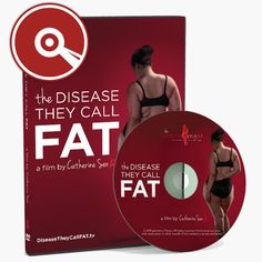1 DVD $34.95 | 10 DVDs $229.70 Purchase the all-regions, 55 minute documentary film The Disease They Call FAT on DVD and have a copy on hand to watch or to share. Also included are several Extras going into more details for Clinicians, Families and about the Lipedema Project.
