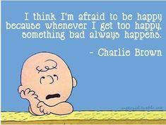 Too true, Charlie Brown!