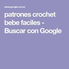 patrones crochet bebe faciles - Buscar con Google