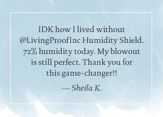 Sheila loves Humidity Shield and calls it a game-changer.