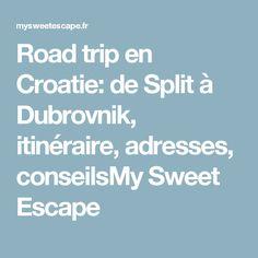 Road trip en Croatie: de Split à Dubrovnik, itinéraire, adresses, conseilsMy Sweet Escape Europe, Blog Voyage, Dubrovnik, Places To Go, Road Trip, Destinations, Traveling, Health Fitness, Holidays