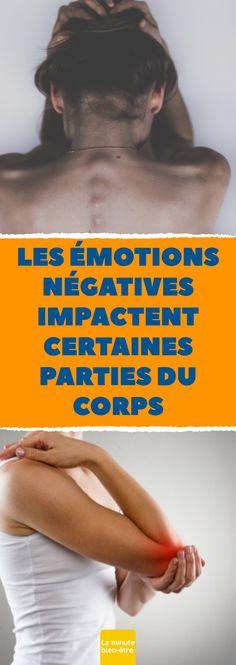 Les émotions négatives impactent certaines parties du corps. #santé #bien-être #douleurs #émotions #négatives #psychologie Emotion, Willpower, Bad Habits, Lifestyle Changes, Natural Health, Advice, Yoga, Dresser, Vitamins