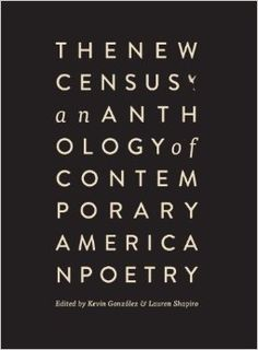Amazon.com: The New Census: An Anthology of Contemporary American Poetry (9780988587311): Kevin A. Gonzalez, Lauren Shapiro: Books