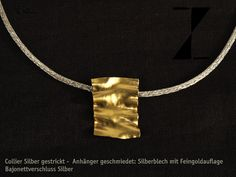 http://www.atelier-zellhuber.de/index.php/schmuck.html      Collier Silber gestrickt -  Anhänger geschmiedet: Silberblech mit Feingoldauflage  Bajonettverschluss Silber #handgefertigt #Silber #gestrickt