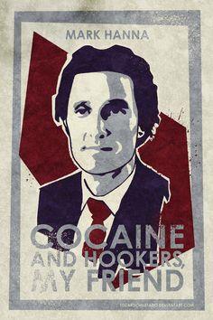 Cocaine and Hookers, my friend ~ Mark Hanna by EduardoHurtado