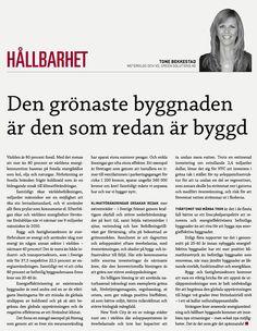 """""""Den grönaste byggnaden är den som redan är byggd."""" Krönika i Fastighetsnytt. www.tonebekkestad.com Fossil, Fossils"""