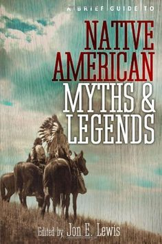 A Brief Guide to Native American Myths and Legends: With a new introduction and commentary by Jon E. Lewis (Brief Histories) by Lewis Spence, Available thru' Allbooks using our link below http://www.amazon.co.uk/gp/product/1780337876?ie=UTF8=A12I4XFZBQ60U4=all_books_maldon