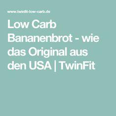 Low Carb Bananenbrot - wie das Original aus den USA   TwinFit