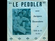 Jacques Desrosiers Le Peddler / La Java À Lumina - YouTube
