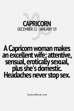 Ummm yeah so imma just put this right here. When you dipshits get around to figuring out what you're missing. You best hope another man didn't beat you too it Zodiac Mind - Your source for Zodiac Facts All About Capricorn, Capricorn Quotes, Zodiac Signs Capricorn, Capricorn And Aquarius, Zodiac Mind, My Zodiac Sign, Zodiac Facts, Astrology Signs, Taurus