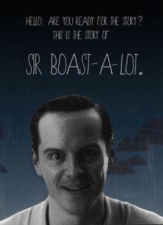 Sir Boast-a-Lot. His face is so FREAKING creepy!