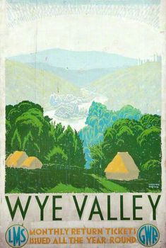 Wye Valley - F Gregory Brown - River Wye - Wikipedia, the free encyclopedia Birmingham Museum, Forest Of Dean, British Travel, National Railway Museum, Railway Posters, Travel Cards, Art Uk, Vintage Travel Posters, Illustrations And Posters