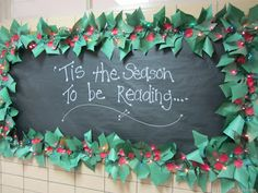 December/Christmas bulletin board - 'Tis the season to be reading (and then add books, titles, something underneath?)