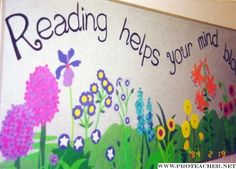 """Reading Helps Your Mind Blossom"" is a lovely title for a spring bulletin board that highlights reading."