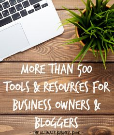 More Than 500 Tools & Resources For Business Owners and Bloggers