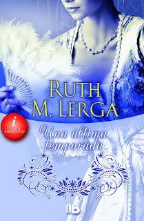 """Ana F. Malory  : """"Una última temporada"""" de Ruth M. Lerga"""