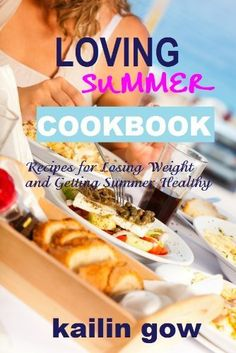 Loving Summer Cookbook: Recipes for Losing Weight and Getting Summer Healthy (Loving Summer Series) by Kailin Gow, http://www.amazon.com/dp/B008E4JN9I/ref=cm_sw_r_pi_dp_1g51qb0EES0CN