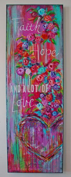 Faith Hope and a lot of love. www.tinekederaat.blogspot.com