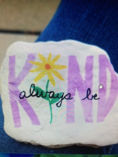 """Always be kind"" rock idea Rock Painting Ideas Easy, Rock Painting Designs, Paint Designs, Pebble Painting, Pebble Art, Stone Painting, Painted Rocks Craft, Hand Painted Rocks, Painted Stones"