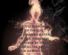Vibration, Surrender of Ego – Quote by Annette Duveroth