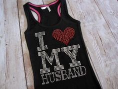 I Love My Husband Tank Top Shirt. Rhinestone Bride Shirt. Small, Medium, Large. White, Black, Yellow, Blue, Pink, Purple, Gray