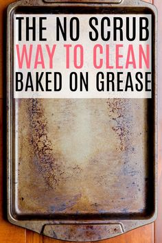 Get rid of baked on grease from cookie sheets and glassware easily with this simple tip. No scrubbing required. Check out the easiest way to remove baked on grease.