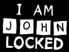 """I am johnlocked. Not necessarily in the Fangirl type of way, but in an """"I love John Watson"""" sort of a way."""